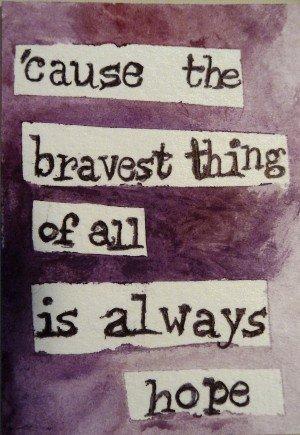 bravestthingishope