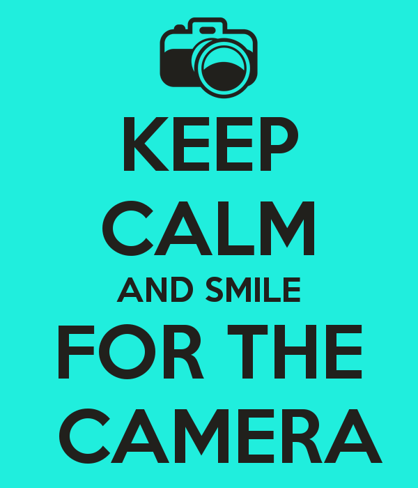keep-calm-and-smile-for-the-camera-16